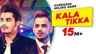 Download Kala Tikka (Full Song) | Gurnazar feat Milind Gaba | Latest Punjabi Song 2016 | Speed Records Video