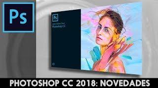 Download Novedades Photoshop CC 2018 y Camera Raw 10.0 Video