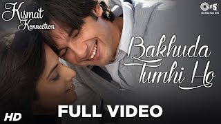 Download Bakhuda Tumhi Ho Full Video - Kismat Konnection | Shahid & Vidya | Atif Aslam & Alka Yagnik Video
