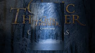 Download Celtic Thunder: Christmas Video