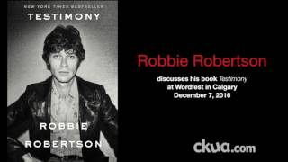 Download Robbie Robertson of The Band talks 'Testimony' at Wordfest 2016 in Calgary Video