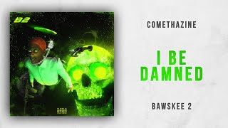 Download Comethazine - I Be Damned (Bawskee 2) Video