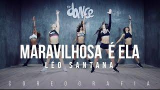 Download Maravilhosa é Ela - Léo Santana - Coreografia | FitDance TV Video