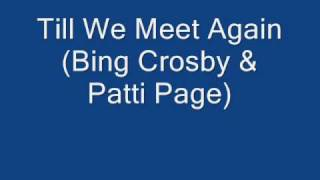 Download Till We Meet Again (Bing Crosby & Patti Page) Video