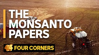 Download The Monsanto Papers | Four Corners Video