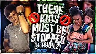 Download THESE KIDS MUST BE STOPPED! (Season 2) Video