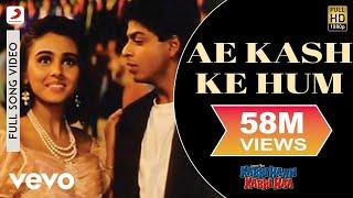 Download Ae Kash Ke Hum - Kabhi Haan Kabhi Naa | Shah Rukh Khan | Suchitra Krishnamurthy Video