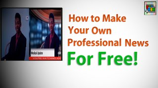 Download How To Make Your Own Professional News for Free Video