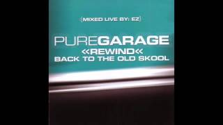 Download Pure Garage Rewind Back To The Old Skool CD2 (Full Album) Video