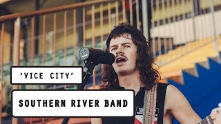 Download The Southern River Band - Vice City (SOTAFest 2018 Live Sessions) Video