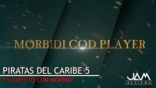 Download ¡EN DIRECTO CON MORBIDI! | PIRATAS DEL CARIBE 5: LA VENGANZA DE SALAZAR | JAM REVIEWS Video