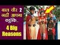 Download Baal Veer 2 nahi Aayega, Kyunki.. 4 Big Reasons!! Video