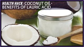 Download Coconut Oil | The Benefits of Lauric Acid: Health Hacks- Thomas DeLauer Video