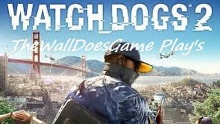 Download TheWallDoesGame Play's Watch Dogs 2 Livestream PC Video
