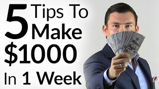 Download 5 Tips To Make $1000 In 1 Week | Entrepreneur Mindset & Tactics To Increase Personal Income Video