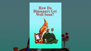 Download How Do Dinosaurs Get Well Soon? Video