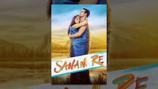 Download Sanam Re Video