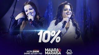 Download Maiara & Maraisa - 10% (Ao Vivo em Goiânia) Video