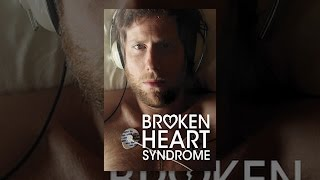 Download Broken Heart Syndrome Video
