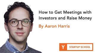 Download How to Get Meetings with Investors and Raise Money by Aaron Harris Video