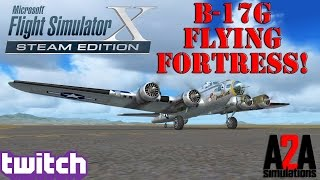 "Download Flight Simulator X: A2A B-17G ""Flying Fortress"" 1st Flight! Video"