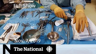 Download The National for Thursday, Nov. 7 — Medical objects left inside patients; At Issue panel Video