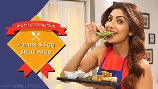 Download Paneer & Egg Bhurji Wrap | Shilpa Shetty Kundra | Healthy Recipes | The Art Of Loving Food Video