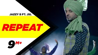 Download Repeat (Full Song) | Jazzy BFt. JSL | Latest Punjabi Songs 2015 | Speed Records Video