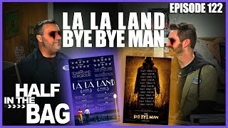 Download Half in the Bag Episode 122: La La Land and Bye Bye Man Video