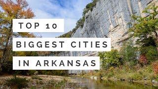 Download Top 10 Biggest Cities In Arkansas Video