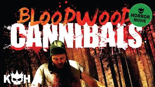 Download Bloodwood Cannibals | Full Horror Movie Video