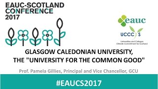 Download EAUC-Scotland Conference 2017 Keynote by Professor Pamela Gillies from Glasgow Caledonian Univeristy Video