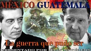 Download Conflicto México Guatemala, la guerra que pudo ser. Video
