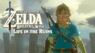 Download The Legend of Zelda: Breath of the Wild - Life in the Ruins Trailer (Thoughts & Opinions) Video