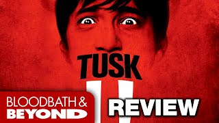 Download Tusk (2014) - Movie Review Video