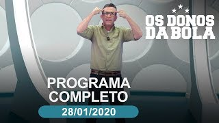Download Os Donos da Bola - 28/01/2020 - Programa completo Video
