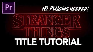Download STRANGER THINGS TITLE TUTORIAL (no plugins needed) - Adobe Premiere Pro Tutorial Video