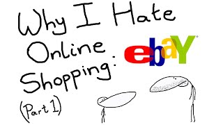Download Why I Hate Online Shopping - eBay (Part 1) Video