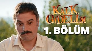 Download Kalk Gidelim 1. Bölüm Video