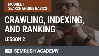 Download Module 1. Lesson 2. Crawling, indexing, and ranking Video