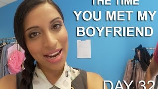 Download The Time You Met My Boyfriend (Day 32) Video