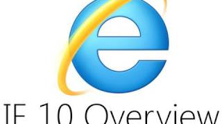 Download Internet Explorer 10 Overview Video