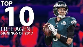 Download The Top 10 Free Agent Signings from 2017 | NFL Highlights Video