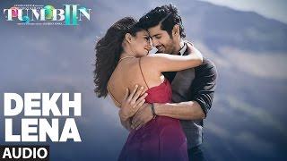 Download DEKH LENA Full Song (Audio) | Arijit Singh, Tulsi Kumar | Tum Bin 2 Video