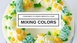 Download Mixing Colors for Buttercream Camomile Flower Wreath cake NO RECIPE Video