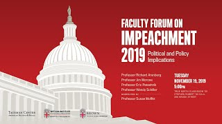 Download Faculty Forum On Impeachment 2019 — Political and Policy Implications Video