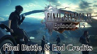 Download Final Fantasy XV - Episode 15 (END) - Final Boss & Endings Video