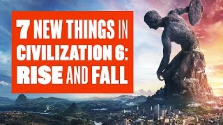 Download 7 new things in Civilization 6: Rise and Fall Video