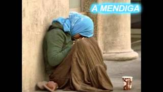 Download A MENDIGA (LINDA REFLEXÃO ) VEJA Video