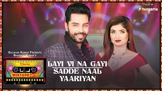 Download Layi Vi Na Gayi/Sadde Naal Yaariyan (Video) | T-Series Mixtape Punjabi | Jashan Singh & Shipra Goyal Video